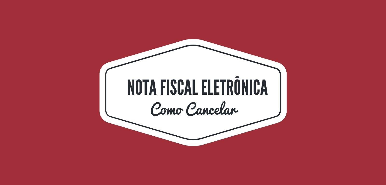 Nota Fiscal Eletrônica como Cancelar